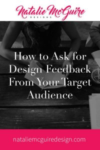How to Ask for Design Feedback From Your Target Audience