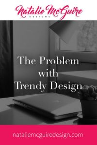 The Problem with Trendy Design