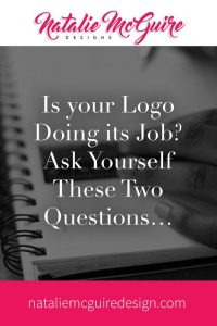 Is Your Logo Doing its Job? Ask Yourself These Two Questions...
