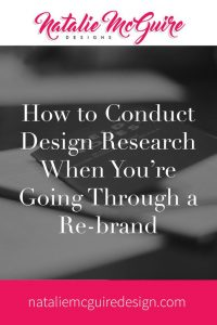 How to Conduct Design Research When You're Going Through a Re-Brand