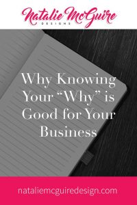 "Why Knowing Your ""Why"" is Good for Your Business"