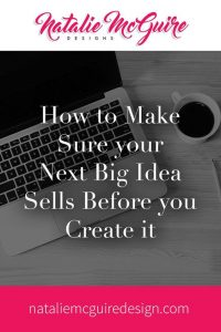 How to Make Sure your Next Big Idea Sells Before you Create it