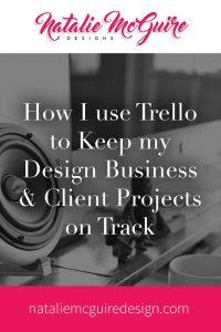 How I Use Trello to Keep my Design Business & Client Projects on Track
