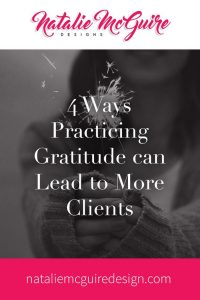 4 Ways Practicing Gratitude can Lead to More Clients