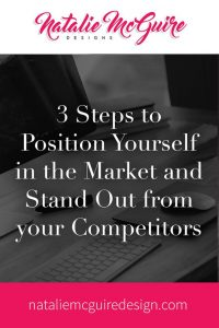 3 Steps to Position Yourself in the Market and Stand Out from Your Competitors
