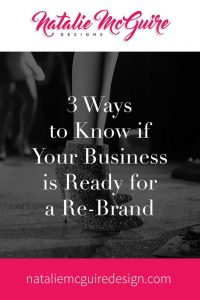 3 Ways to Know if Your Business is Ready for a Re-Brand