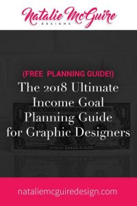 The 2018 Ultimate Income Goal Planning Guide for Graphic Designers