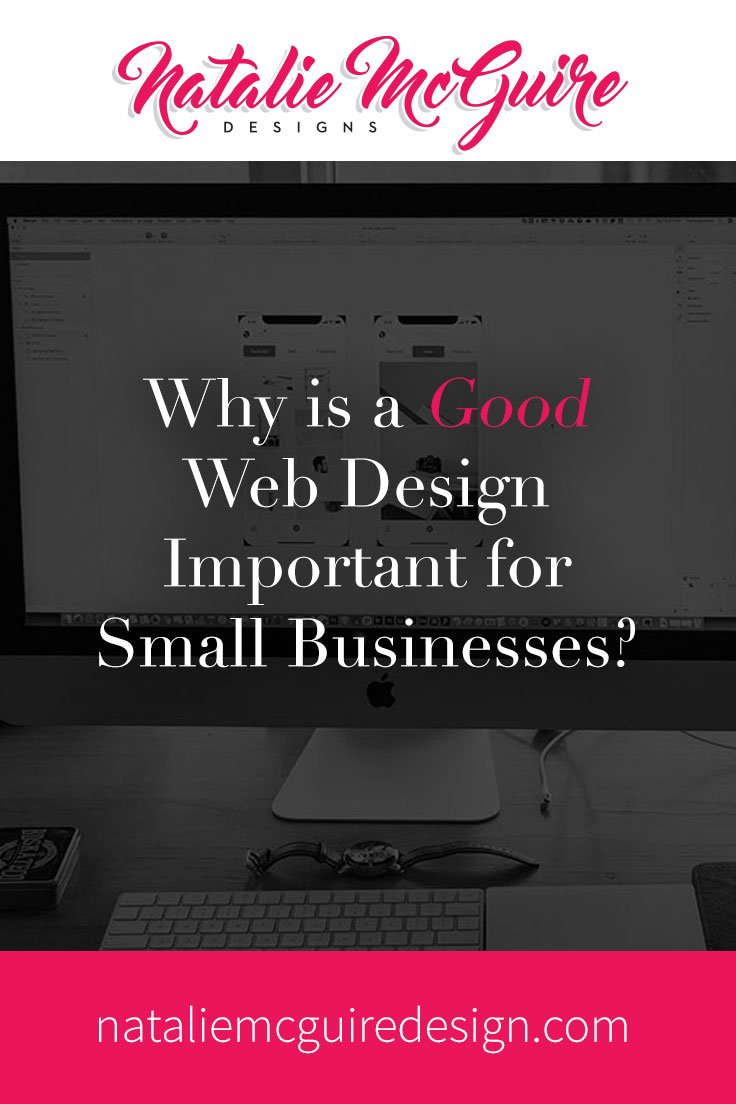 Whi is a Good Web Design Important for Small Businesses?