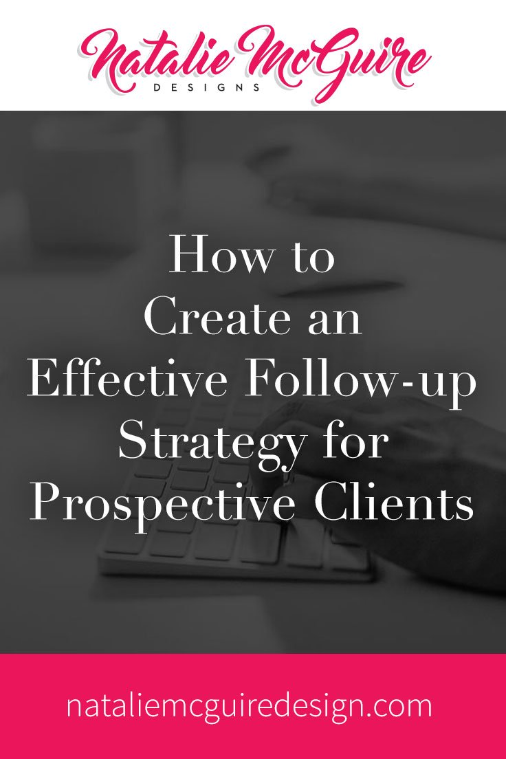 How to Create an Effective Follow-up Strategy for Prospective Clients